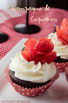 Champagne and Roses Cupcakes | Valentine's Day wrapped up in a cupcake: dark chocolate, roses, strawberries, and bubbly are what make these Champagne & Roses Cupcakes come to life!