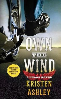 75 Best Erotic and Steamy Romance Novels - Own the Wind: A Chaos Novel (The Chaos Series Book Best Romance Novels, Romance Books, Paranormal Romance, Kristen Ashley Books, Novels To Read, Read Books, What To Read, Play, Book 1