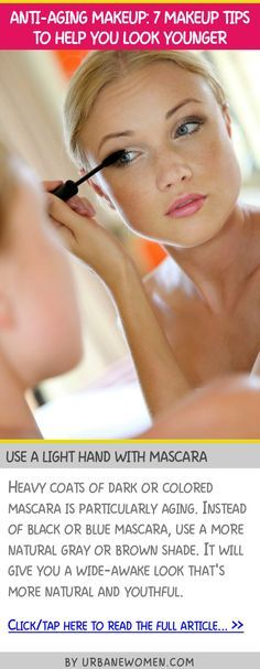 Anti-aging makeup: 7 makeup tips to help you look younger - Use a light hand with mascara