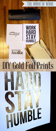 DIY Gold Foil Prints using a laminator and laser printer. Love this! Super cute and so easy too! #goldcrush #goldfoil #diy #art