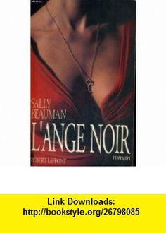 Lange noir (9782221068045) Sally Beauman , ISBN-10: 2221068041  , ISBN-13: 978-2221068045 ,  , tutorials , pdf , ebook , torrent , downloads , rapidshare , filesonic , hotfile , megaupload , fileserve