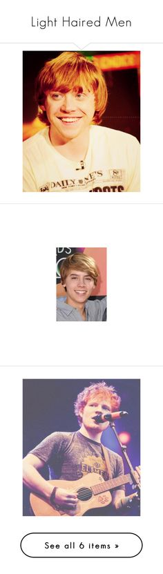 """Light Haired Men"" by possiblymaybeimfallingforyou ❤ liked on Polyvore featuring harry potter, rupert grint, actors, backgrounds, boy, ed sheeran, pictures, celebrities, people and ed"