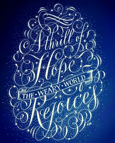 A Thrill of Hope. Calligraphy by Kathy Milici.