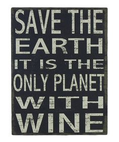 Another great find on #zulily! 'Only Planet With Wine' Box Sign #zulilyfinds
