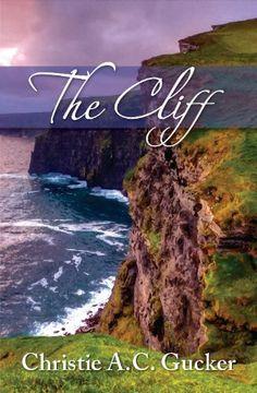 The Cliff by Christie A.C. Gucker, http://www.amazon.com/gp/product/B009IOAXEW/ref=cm_sw_r_pi_alp_wa5arb0XZEYVR