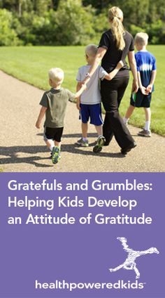 Gratefuls and Grumbles: Helping Kids Develop an Attitude of Gratitude - Health Powered Kids Attitude Of Gratitude, Stress Management, Healthy Choices, Children, Kids, Health And Wellness, Parenting, Learning, Young Children