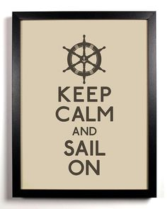 Keep Calm and Sail On Captains Wheel 8 x 10 by KeepCalmAndStayGold, $8.99