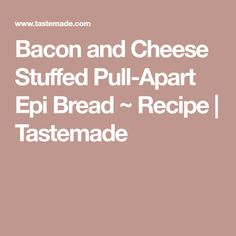 Bacon and Cheese Stuffed Pull-Apart Epi Bread ~ Recipe | Tastemade