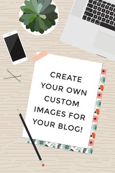 Create Custom Blog Images (and Free Download!) — Lauren Schroer | Graphic Designer & Blogger