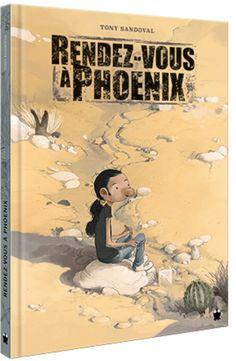 Rendez-vous à Phoenix, passage clandestin pour Tony Sandoval http://www.ligneclaire.info/sandoval-40109.html