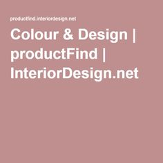 Colour & Design | productFind | InteriorDesign.net