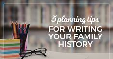 Writing a family history or memory book? Try these 5 planning tips to reduce stress and get organised. Join the library to download the free writing planner