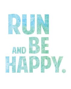 Sometimes hard to b happy while running...but it's a good goal :)