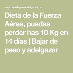 Dieta de la Fuerza Aérea, puedes perder has 10 Kg en 14 días   Bajar de peso y adelgazar