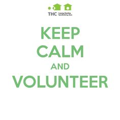 Keep Calm and Volunteer. (Image via @The H.I.P. Company-Housing Families, Transforming Lives)