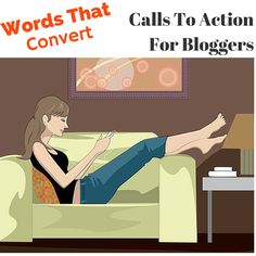 How to create effective calls to action for bloggers. Words that convert: the essential piece of copy you must master to convert blog readers into leads and clients