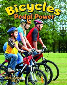 Bicycles : pedal power / Lynn Peppas.