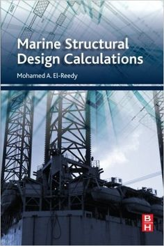 Availability: http://130.157.138.11/record=b3875238~S13 Marine Structural Design Calculations / Mohamed El-Reedy