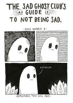 Things will get better. Sad Ghost Club Handbook - by lizemeddings, coming soon.