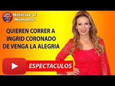 QUIEREN FUERA A INGRID CORONADO DE VENGA LA ALEGRIA 🔴 | Noticias al Momento | Espectaculos https://www.youtube.com/watch?v=_3ul-h7WEhM