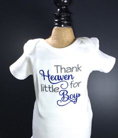 Hey, I found this really awesome Etsy listing at https://www.etsy.com/listing/268226784/thank-heaven-for-little-boys-embroidered