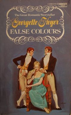 Allan Kass, Illustrator of Book Covers: Georgette Heyer: False Colours Regency Romance Novels, Historical Romance Books, Good Books, Books To Read, My Books, Georgette Heyer, Beautiful Book Covers, Book Authors, Love Book