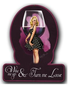 Vintage and Retro Tin Signs - JackandFriends.com - Wine Me Up Pinup Girl Metal Sign 13 x 16 Inches, $29.98 (http://www.jackandfriends.com/wine-me-up-pinup-girl-metal-sign-13-x-16-inches/)