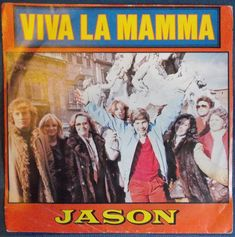 Jason (103) – Viva La Mamma / Italiensk version af Viva la Mamma fra Tysk Grand prix 1983