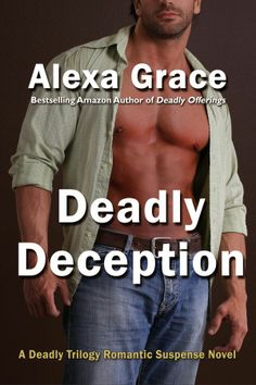 Deadly Deception book of Deadly Trilogy by Alexa Grace. I was very pleasantly surprised by this trilogy. Good Books, Books To Read, My Books, Romance Novels, Bestselling Author, Sexy Men, Romantic, Kindle, Amazon