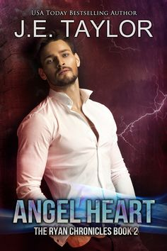 Angel Heart - The Ryan Chronicles Book 2 by J.E. Taylor.