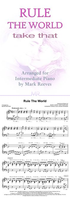 Rule The World by Take That - a piano solo arrangement based on the original recording. The lyrics have been included to help the performer articulate the melody sympathetically. Sustain pedal markings and fingerings have been left to the individual performer to add according to their personal preference.