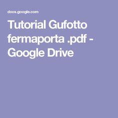 Tutorial Gufotto fermaporta .pdf - Google Drive