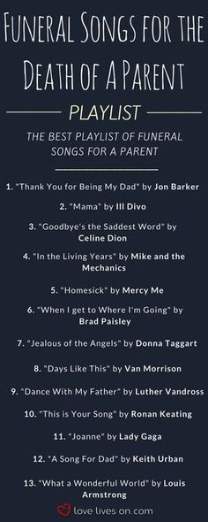 The ultimate playlist of funeral songs for the death of a parent. Find the perfe. - Celebration cakes for women, Party organization ideas, Party plannig business Memorial Songs, Funeral Memorial, Memorial Ideas, Ideas For Memorial Service, Funeral Music, Funeral Songs For Mom, Funeral Quotes, Funeral Ideas, Songs About Dads