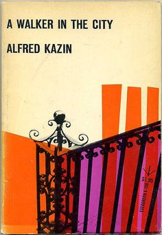 A Walker in the City by Alfred Kazin, 1958, cover design by Roy Kuhlman.