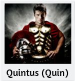 Quintus/Quin – Quin is a military tribune in the Second Augusta Legion. Prior to his six years in Britannia, he spent eight years in Germania. He is the fifth of five sons and has one younger sister. His father told him to stay in the army and not come home after the standard five or six years a privileged son would spend in battle. He was closer to his tutor, a Greek slave named Attalos, than his father, though his mother adores him.