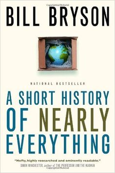 A Short History of Nearly Everything ebook by Bill Bryson - Rakuten Kobo Books Everyone Should Read, Best Books To Read, Good Books, Reading Lists, Book Lists, Science And Nature Books, Bill Bryson, Pokerface, Through Time And Space