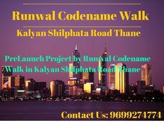 http://property.regrob.com/prelaunch-of-runwal-codename-the-walk-kalyan-shilphata-road-thane/