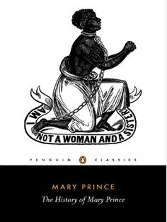 The history of Mary Prince : a West Indian slave / [Mary Prince] ; edited by Sara Salih