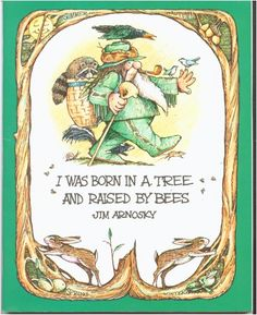 I Was Born in a Tree and Raised By Bees - Jim Arnosky (first in the Crinkleroot series of Nature Guides for children.accurate natural science with whimsical illustrations) Bee Book, Raising Bees, Little Library, Bookshelves Kids, Forest School, Nature Study, Science Books, Bee Keeping, Vegetable Gardening