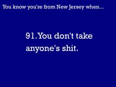 You know you're from New Jersey when...