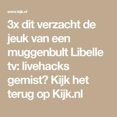 3x dit verzacht de jeuk van een muggenbult Libelle tv: livehacks gemist? Kijk het terug op Kijk.nl