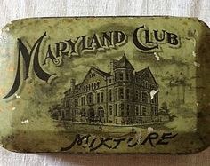 A old US Tabacco Tin around 1910-1916 called Maryland Club tobacco, its in my Collection
