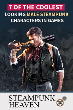 7 Of The Coolest Looking Male Steampunk Characters In Games:  https://steampunkheaven.net/blogs/steampunk-heaven/some-of-the-best-steampunk-outfits-for-men-weve-ever-seen-in-games
