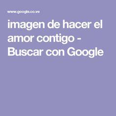 imagen de hacer el amor contigo - Buscar con Google