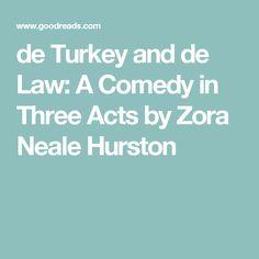 de Turkey and de Law: A Comedy in Three Acts by Zora Neale Hurston
