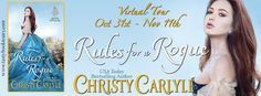 Review, Excerpt, & Giveaway: Rules for a Rogue (Romancing the Rules #1) - Christy Carlyle
