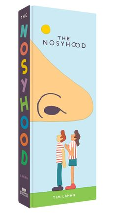 The Nosyhood by Tim Lahan | 25 Ridiculously Wonderful Books To Read With Kids In 2015