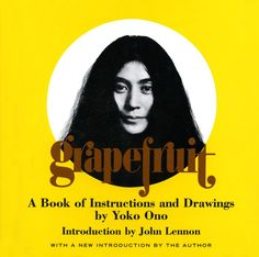 """Yoko Ono """"A dream you dream alone may be a dream, but a dream two people dream together is a reality."""" Yoko Ono's poems, drawings, and instructions for life"""
