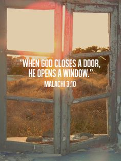 """""""I will open the windows of heaven for you. I will pour out a blessing so great you won't have enough room to take it in! Try it! Put me to the test!"""" (Malachi 3:10)"""
