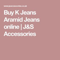 Buy K Jeans Aramid Jeans online | J&S Accessories